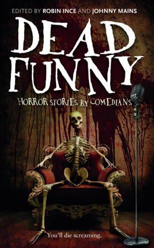 Dead Funny: Robin Ince (editor),