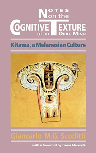 9781907774089: Notes on the Cognitive Texture of an Oral Mind: Kitawa, a Melanesian Culture