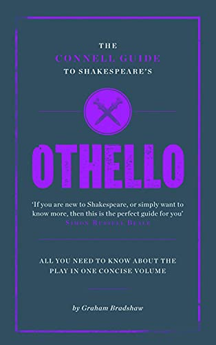 """The Connell Guide to Shakespeare's """"Othello"""": Bradshaw, Graham"""