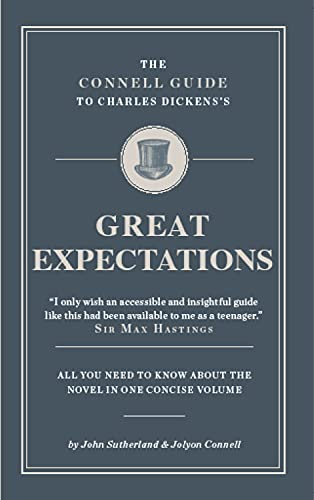 """The Connell Guide to Charles Dickens's """"Great Expectations"""": Sutherland, John"""