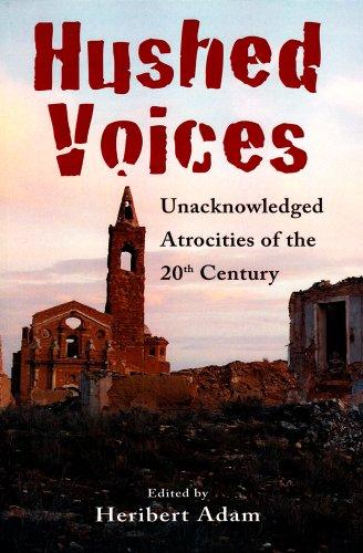Hushed Voices : Unacknowledged Atrocities of the 20th Century: Adam, Heribert, ed.