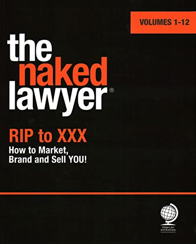 9781907787300: the Naked Lawyer: Rip to XXX How to Market, Brand and Sell You