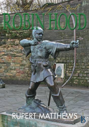 9781907791338: On the Trail of the Real Robin Hood