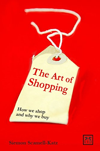 9781907794186: The Art of Shopping: How We Shop and Why We Buy