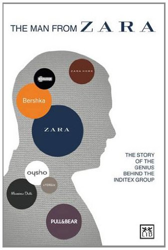 9781907794209: The Man from Zara: The Story of the Genius Behind the Inditex Group