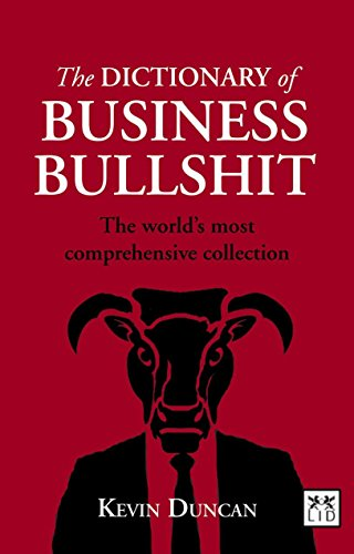 9781907794308: The Dictionary of Business Bullshit: The World's Most Comprehensive Collection