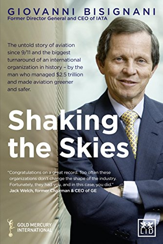 9781907794360: Shaking the Skies: The Untold Story of Change in Aviation Since 9/11—and the Biggest Turnaround of an International Organisation in History