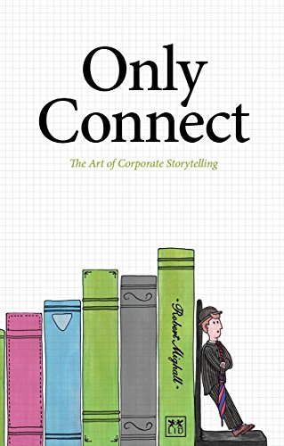 9781907794452: Only Connect: The Art of Corporate Storytelling