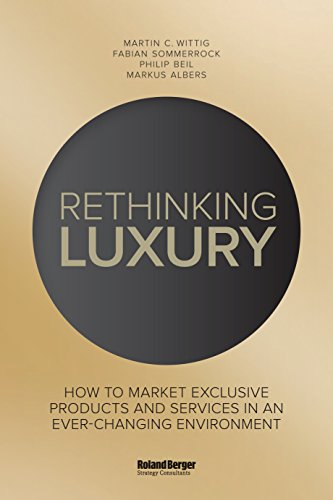 9781907794568: Rethinking Luxury: How to Market Exclusive Products and Services in an Ever-Changing Environment