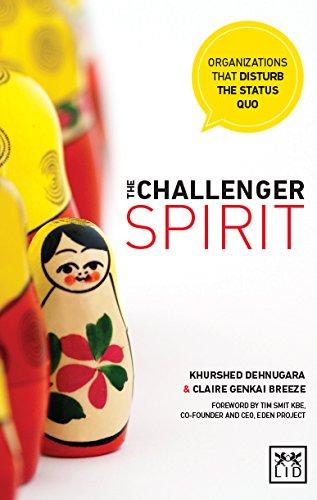 9781907794643: The Challenger Spirit: Organisations That Disturb the Status Quo