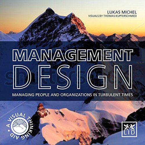 9781907794667: Management Design: Managing People and Organizations in Turbulent Times: a Visual-Thinking Aid