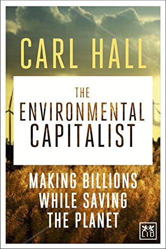 9781907794780: The Environmental Capitalist: Making Billions by Saving the Planet