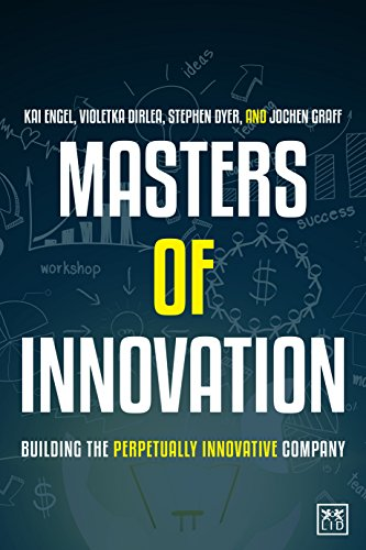 9781907794964: Masters of Innovation: Building the Perpetually Innovative Company