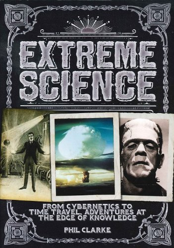 9781907795534: Extreme Science by Phil Clarke