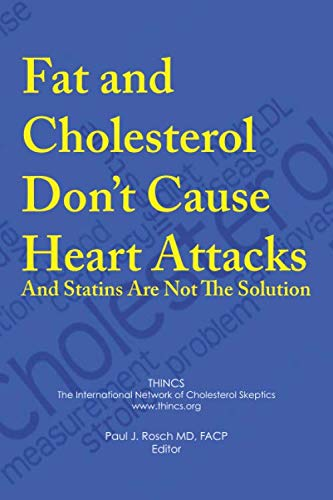 9781907797538: Fat and Cholesterol Don't Cause Heart Attacks and Statins are Not The Solution