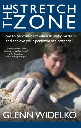 9781907798207: The Stretch Zone: How to be confident when it really matters: 1: How to be Confident When it Really Matters and Achieve Your Performance Potential