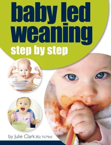 Baby Led Weaning: Clark, Julie