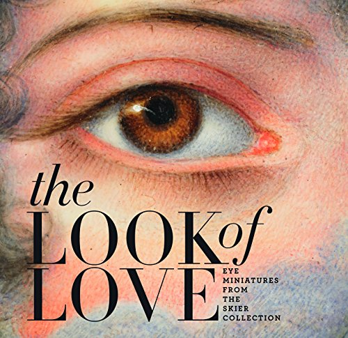 9781907804014: The Look of Love: Eye Miniatures from the Skier Collection