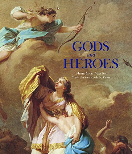 9781907804120: Gods and Heroes: Masterpieces from the Ecole DES Beaux-Arts, Paris