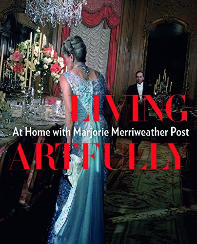 9781907804137: Living Artfully: At Home with Marjorie Merriweather Post