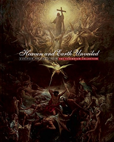 Heaven and Earth Unveiled: European Treasures from the Tanenbaum Collection (Paperback): Louise ...