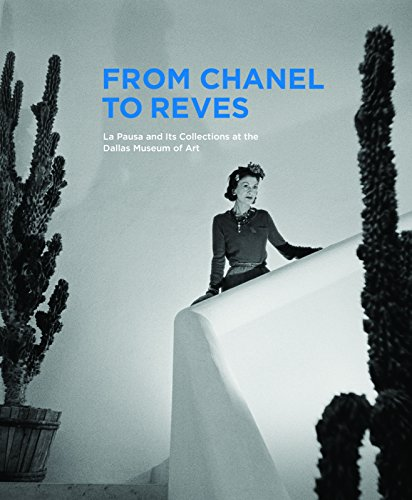 9781907804724: From Chanel to Reves: La Pausa and Its Collections at the Dallas Museum of Art