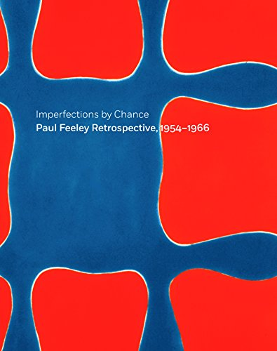 Imperfections by Chance: Paul Feeley Retrospective, 1954-1966 (Hardcover): Douglas Dreishpoon