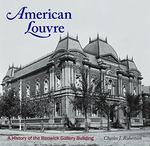 American Louvre: A History of the Renwick: Robertson, Charles J