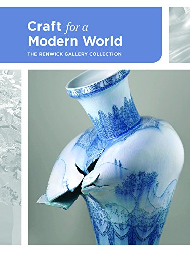 Craft for a Modern World: The Renwick Gallery Collection (Hardcover): Nora Atkinson