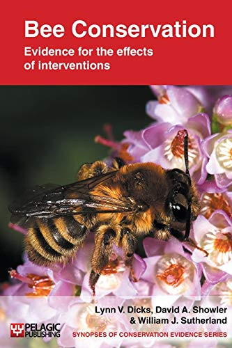 9781907807008: Bee Conservation: Evidence for the effects of interventions (Synopses of Conservation Evidence)