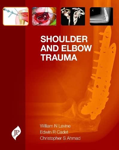 Shoulder and Elbow Trauma: William N., M.d.