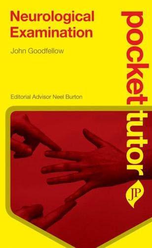 Pocket Tutor Neurological Examination: Goodfellow, John A.; Burton, Neel