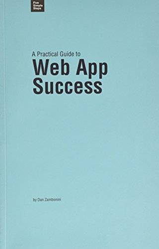 9781907828058: A Practical Guide to Web App Success (Practical Guide Series)
