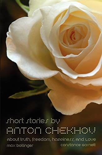 9781907832031: Short Stories by Anton Chekhov: About Truth, Freedom, Happiness, and Love