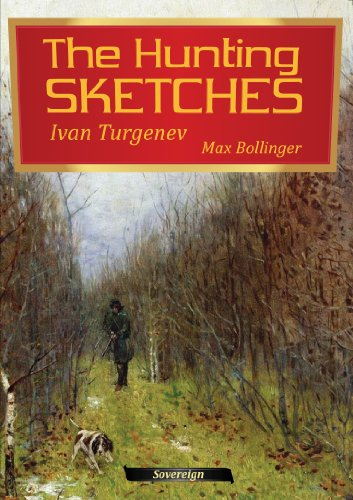 The Hunting Sketches Bk. 2: The District: Ivan Turgenev; Max