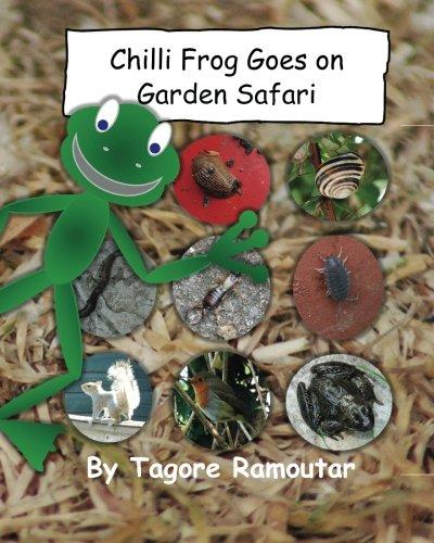 Chilli Frog Goes on Garden Safari: Tagore Ramoutar
