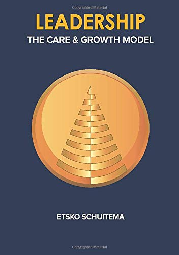 Leadership: The Care and Growth Model: Schuitema, Etsko