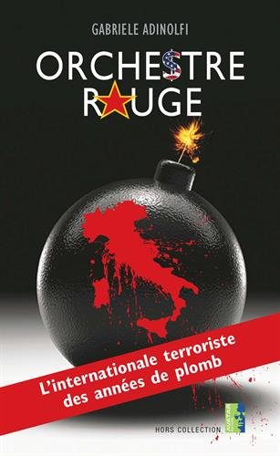 9781907847202: Orchestre Rouge: L'Internationale Terroriste des Annees de Plomb (Hors Collection) (French Edition)