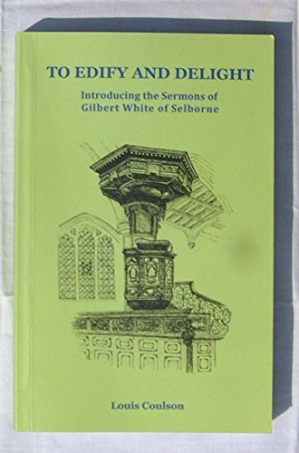 9781907852084: To Edify and Delight: Introducing the Sermons of Gilbert White of Selborne