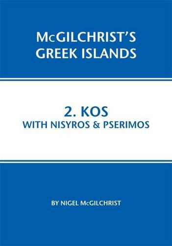 9781907859014: Kos with Nisyros & Pserimos (McGilchrist's Greek Islands)
