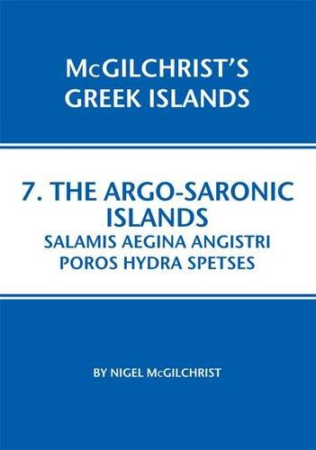 9781907859069: Argo-saronic: Salamis Aegina Angistri Poros Hydra Spetses (Mcgilchrist's Greek Islands)
