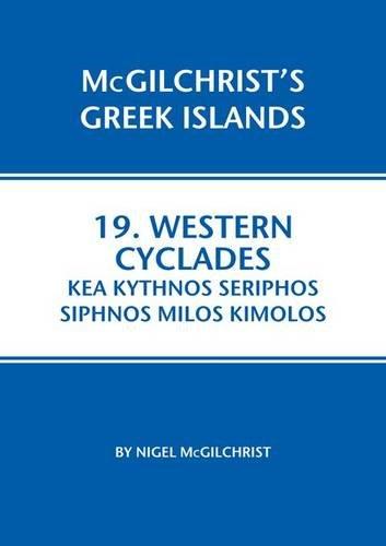 9781907859137: Western Cyclades: Kea Kythnos Seriphos Siphnos Milos Kimolos (McGilchrist's Greek Islands)