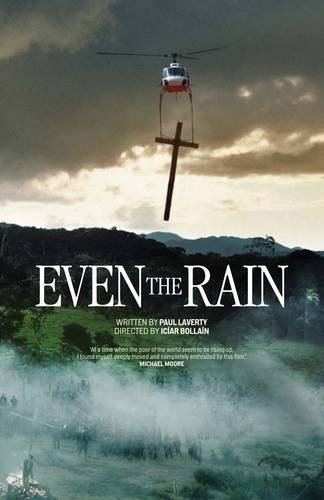 Even the Rain (Paperback): Paul Laverty, Iciar