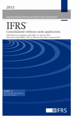 International Financial Reporting Standards IFRS 2013 Consolidated: International Accounting Standards