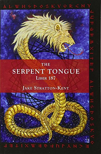 The Serpent Tongue: Liber 187 (Paperback): Jake Stratton-Kent