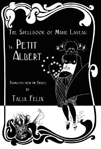The Spellbook of Marie Laveau: The Petit Albert