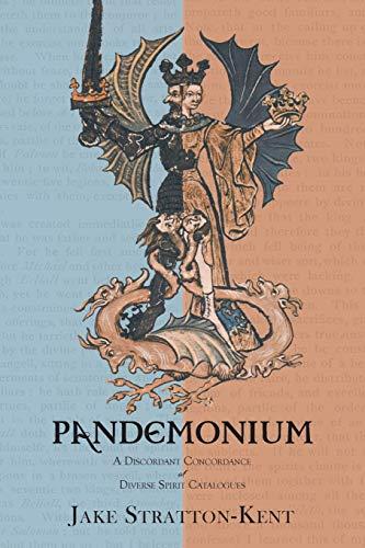 Pandemonium: A Discordant Concordance of Diverse Spirit: Jake Stratton-Kent