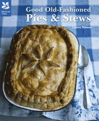 Good Old-Fashioned Pies & Stews: Mason, Laura