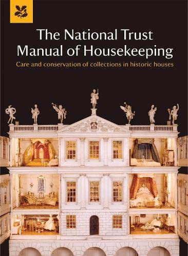9781907892189: The National Trust Manual of Housekeeping: Care and Conservation of Collections in Historic Houses (National Trust Home & Garden)