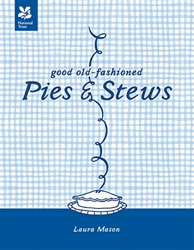 9781907892363: Good Old-Fashioned Pies & Stews (National Trust Food)